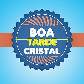 Boa Tarde Cristal